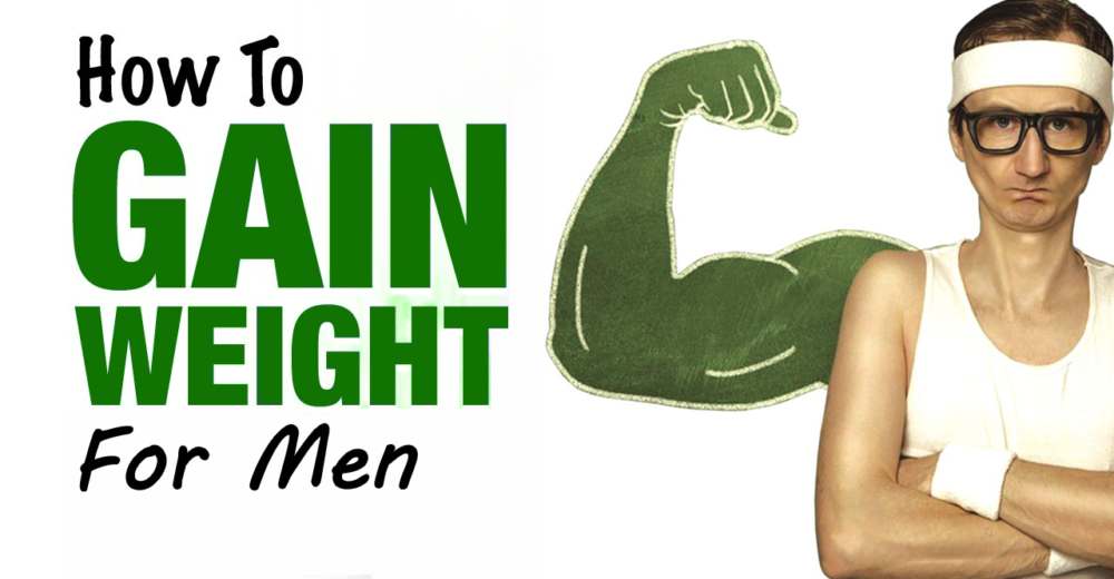 How to gain weight for men